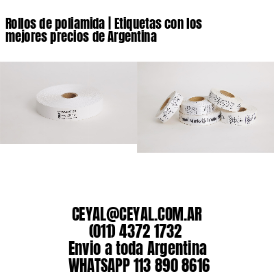 Rollos de poliamida | Etiquetas con los mejores precios de Argentina