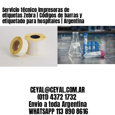 Servicio técnico impresoras de etiquetas Zebra | Códigos de barras y etiquetado para hospitales | Argentina
