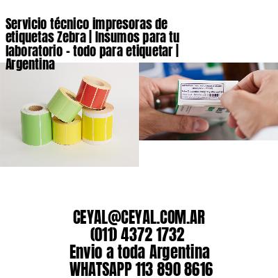 Servicio técnico impresoras de etiquetas Zebra | Insumos para tu laboratorio - todo para etiquetar | Argentina