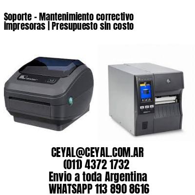 Soporte - Mantenimiento correctivo impresoras | Presupuesto sin costo